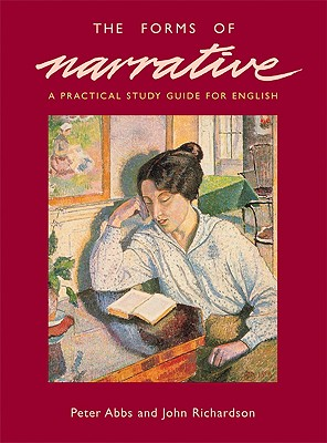 The Forms of Narrative: A Practical Study Guide for English - Richardson, John, and Abbs, Peter