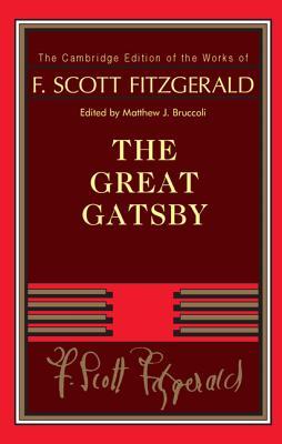F. Scott Fitzgerald: The Great Gatsby - Fitzgerald, F Scott, and Bruccoli, Matthew J, Professor (Editor)