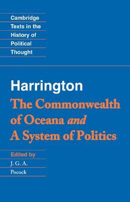 Harrington: 'The Commonwealth of Oceana' and 'a System of Politics' - Harrington, James, and Pocock, J G A (Editor), and Geuss, Raymond (Editor)