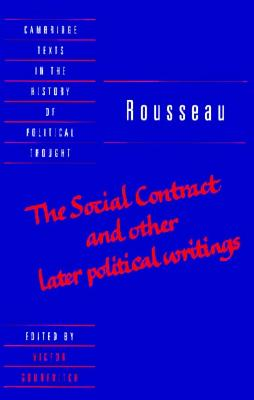 Rousseau: 'The Social Contract' and Other Later Political Writings - Rousseau, Jean Jacques, and Jean-Jacques, Rousseau, and Gourevitch, Victor (Editor)
