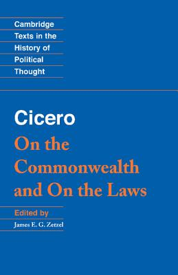 Cicero: On the Commonwealth and on the Laws - Cicero, Marcus Tullius, and Marcus Tullius, Cicero, and Zetzel, James E G (Editor)