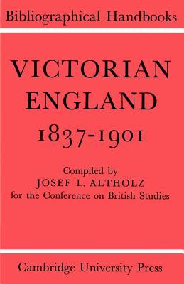 Victorian England 1837 1901 - Altholz, Josef Lewis, and Altholz, J L