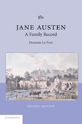 Jane Austen: A Family Record - Le Faye, Deirdre, and Faye, Deirdre Le