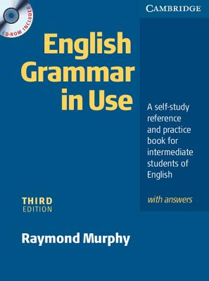 English Grammar in Use: A Self-Study Reference and Practice Book for Intermediate Students of English with Answers - Murphy, Raymond