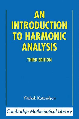 An Introduction to Harmonic Analysis - Katznelson, Yitzhak
