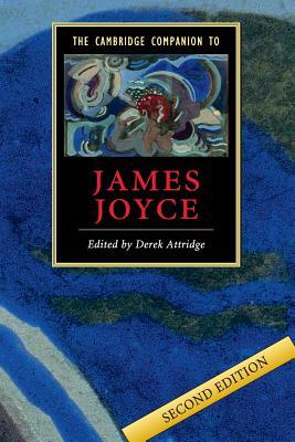 The Cambridge Companion to James Joyce - Attridge, Derek (Editor), and Derek, Attridge (Editor)