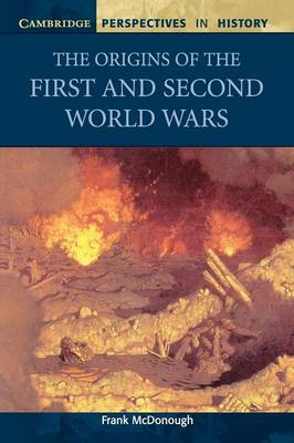 The Origins of the First and Second World Wars - McDonough, Frank, and Brown, Richard (Editor), and Smith, David, Rev. (Editor)