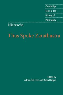 Nietzsche: Thus Spoke Zarathustra - Del Caro, Adrian (Translated by), and Pippin, Robert B (Editor)