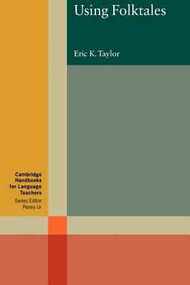 Using Folktales - Taylor, Eric K, and Eric K, Taylor, and Ur, Penny (Editor)