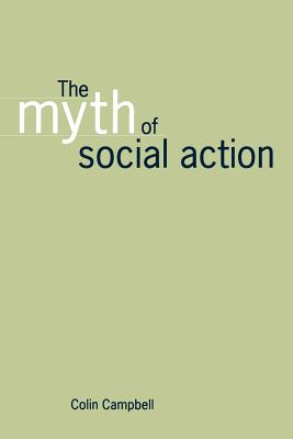The Myth of Social Action - Campbell, Colin