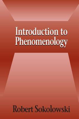 Introduction to Phenomenology - Sokolowski, Robert
