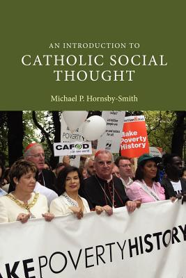 An Introduction to Catholic Social Thought - Hornsby-Smith, Michael P