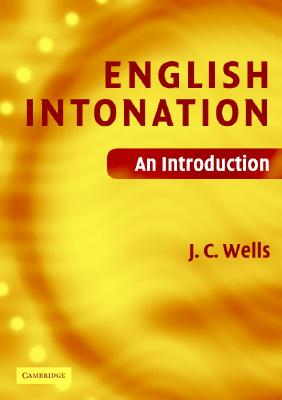 English Intonation: An Introduction - Wells, J C