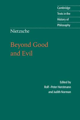 Nietzsche: Beyond Good and Evil: Prelude to a Philosophy of the Future - Nietzsche, Friedrich Wilhelm, and Friedrich, Nietzsche, and Horstmann, Rolf-Peter (Editor)