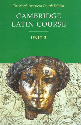 Cambridge Latin Course Unit 3 Student Text North American Edition - North American Cambridge Classics Project, and Cambridge University Press (Creator)
