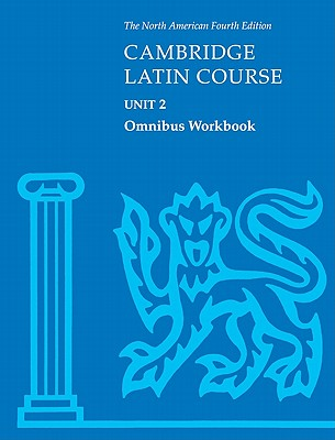 Cambridge Latin Course Unit 2 Omnibus Workbook North American Edition - Pope, Stephanie, and North American Cambridge Classics Project