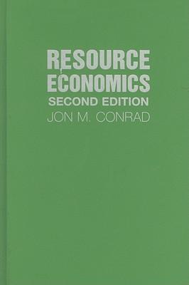 Resource Economics - Conrad, Jon M