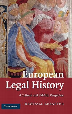 European Legal History: A Cultural and Political Perspective - Lesaffer, Randall, and Arriens, Jan (Translated by)