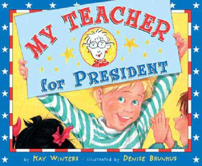My Teacher for President - Winters, Kay
