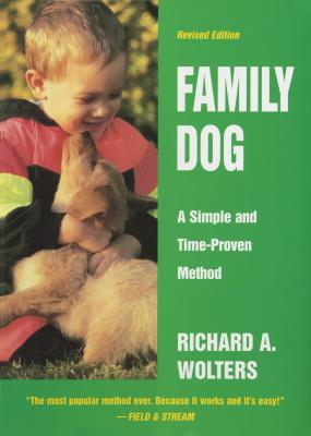 Family Dog: 16 Weeks to a Well-Mannered Dog--A Simple and Time-Proven Method - Wolters, Richard A, and Smith, Red (Introduction by)