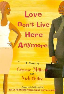 Love Don't Live Here Anymore - Millner, Denene, and Chiles, Nick