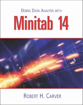 Doing Data Analysis with Minitab 14 - Carver, Robert H, and Carver, M Robert