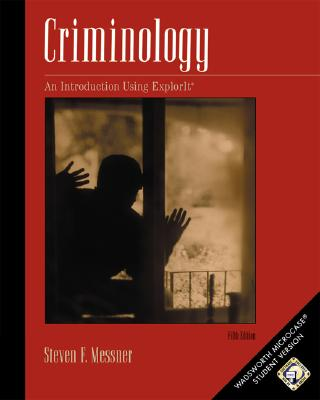Criminology: A Workbook Using Microcase Explorit - Messner, Steven F