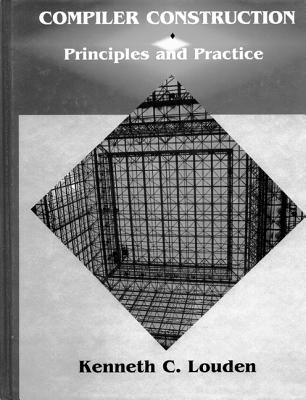 Compiler Construction: Principles and Practice - Louden, Kenneth C
