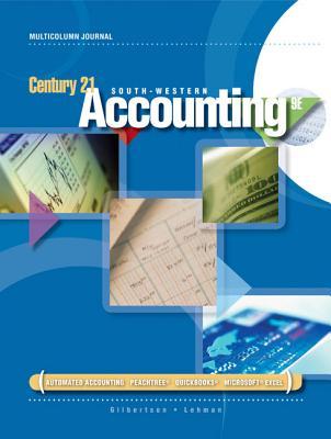 Century 21 Accounting: Multicolumn Journal - Gilbertson, Claudia Bienias, and Lehman, Mark W