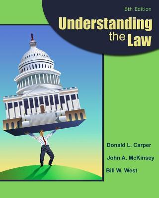 Understanding the Law - Carper, Donald L, and McKinsey, John A