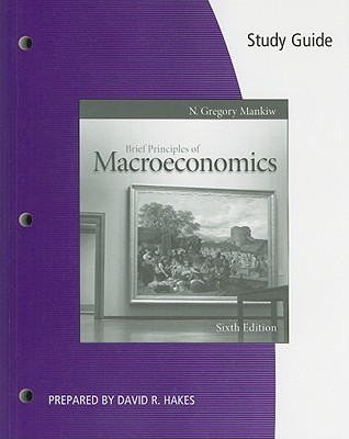 Brief Principles of Macroeconomics - Mankiw, N Gregory, and Hakes, David R