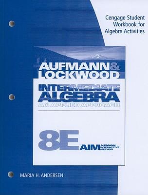 Intermediate Algebra: An Applied Approach - Aufmann, Richard N, and Lockwood, Joanne, and Andersen, Maria H