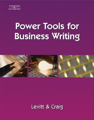 Power Tools for Business Writing - Levitt, Julie, and Craig, Jeff, and Levitt, Julie Griffin