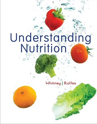Understanding Nutrition - Whitney, Ellie, and Rolfes, Sharon Rady