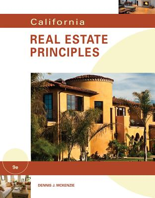 California Real Estate Principles - McKenzie, Dennis J, and Brady, Mary Ellen, and Estes, Edwin, Jr.