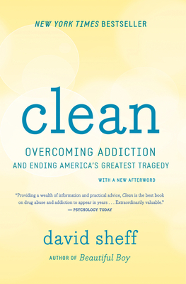 Clean: Overcoming Addiction and Ending America's Greatest Tragedy - Sheff, David