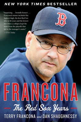 Francona: The Red Sox Years - Francona, Terry, and Shaughnessy, Dan