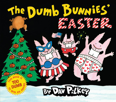 The Dumb Bunnies' Easter - Pilkey, Dav