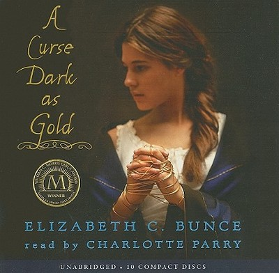 A Curse Dark as Gold - Bunce, Elizabeth C, and Parry, Charlotte (Read by)