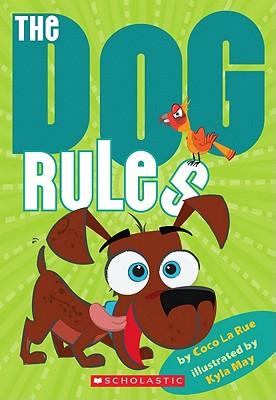 The Dog Rules - La Rue, Coco, and Horsfall, Kyla May (Illustrator)