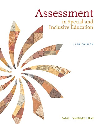 Assessment: In Special and Inclusive Education - Salvia, John, and Ysseldyke, James, and Bolt, Sara