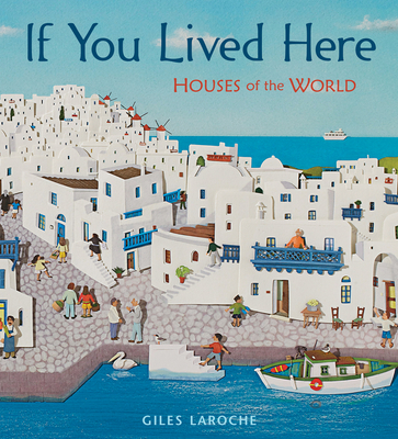 If You Lived Here: Houses of the World - Laroche, Giles