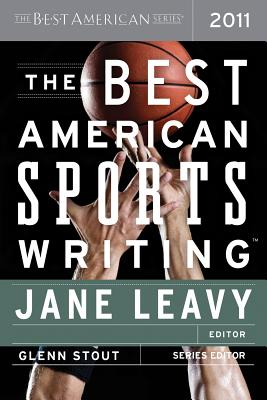 The Best American Sports Writing - Leavy, Jane (Editor), and Stout, Glenn (Editor)