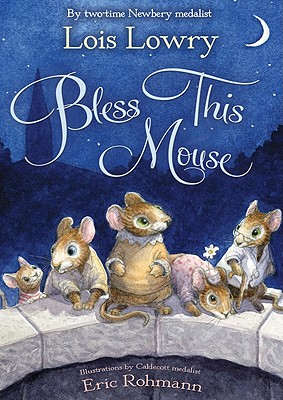 Bless This Mouse - Lowry, Lois