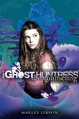 Ghost Huntress Book 4: The Counseling - Gibson, Marley
