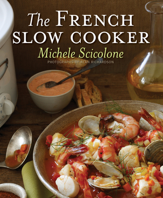 The French Slow Cooker - Scicolone, Michele, and Richardson, Alan (Photographer)