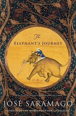 The Elephant's Journey - Saramago, Jose, and Costa, Margaret Jull (Translated by)