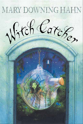 Witch Catcher - Hahn, Mary Downing