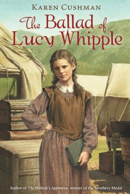 The Ballad of Lucy Whipple - Cushman, Karen