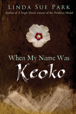When My Name Was Keoko - Park, Linda Sue, Mrs.